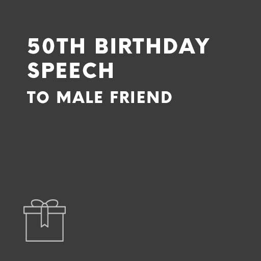 50th Birthday Speech To Male Friend