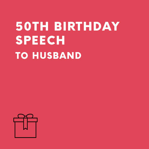 50th birthday speeches for husband