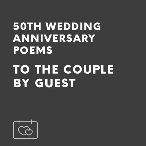 50th Golden Wedding Anniversary Poems To The Couple By Guest Speechwriters Com
