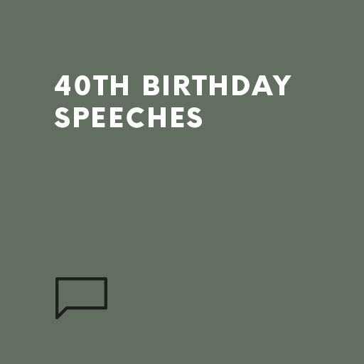 40th Birthday speeches | Speechwriters.com